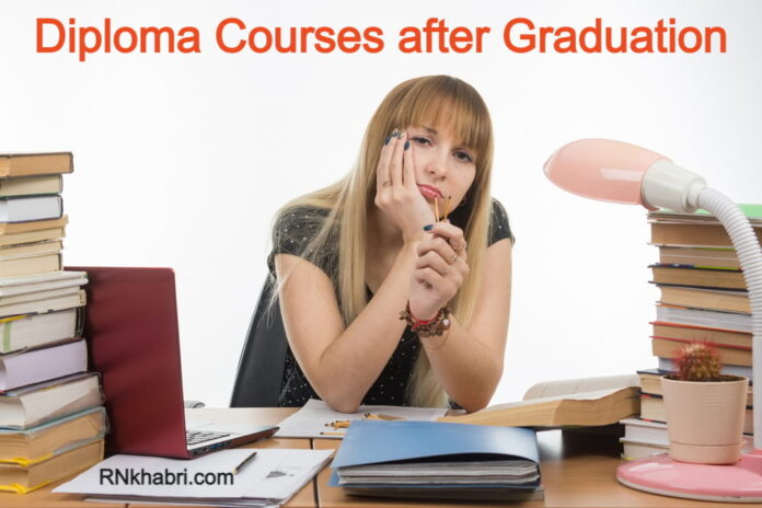 Diploma Courses after Graduation - You can do these excellent courses
