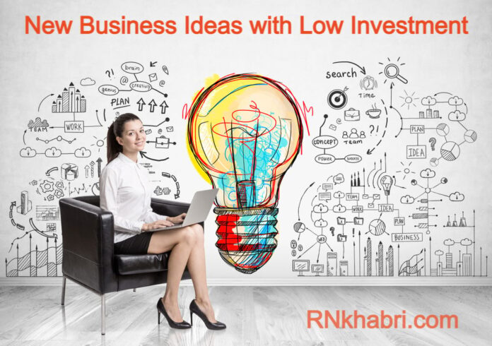 Low Investment Business: New Business Ideas with Low Investment