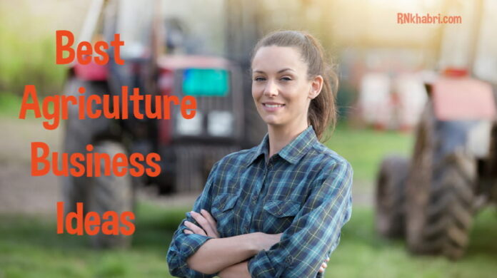 The Best New ideas of Agriculture Business - Agriculture Business Ideas
