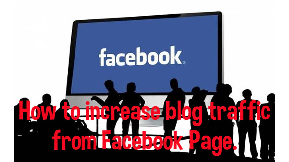 How to increase blog traffic from Facebook Page.