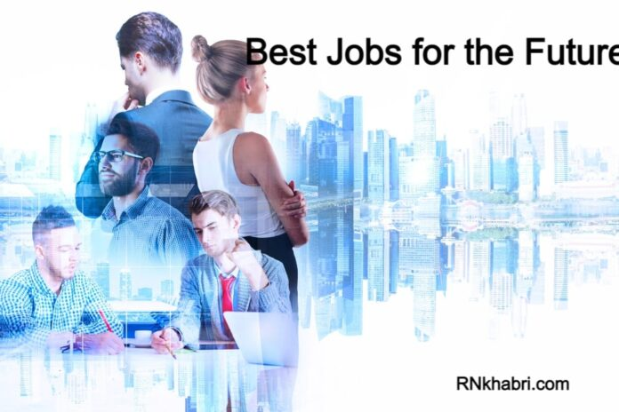 Best Jobs for the Future - 15 Best Tips For Future Career