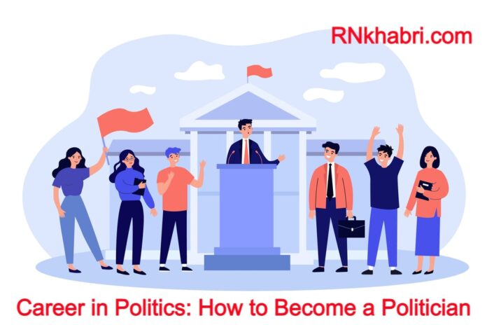 Career in Politics: How to Become a Politician